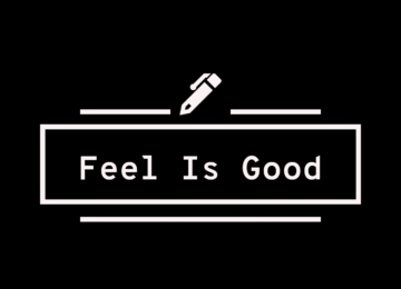 Feel Is Good